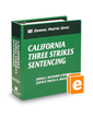 California Three Strikes Sentencing (The Rutter Group Criminal Practice Series)