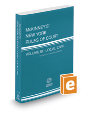 McKinney's New York Rules of Court - Local Civil, 2017 ed. (Vol. III, New York Court Rules)