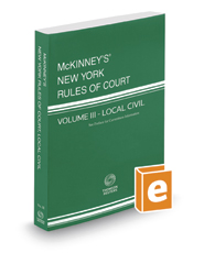 McKinney's New York Rules of Court - Local Civil, 2018 ed. (Vol. III, New York Court Rules)