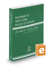 McKinney's New York Rules of Court - Local Civil, 2018 ed. (Vol. III, New York Court Rules)