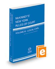 McKinney's New York Rules of Court - Local Civil, 2021 ed. (Vol. III, New York Court Rules)
