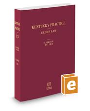 Kentucky Elder Law, 2017 ed. (Vol. 23, Kentucky Practice Series)