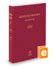 Kentucky Elder Law, 2018 ed. (Vol. 23, Kentucky Practice Series)
