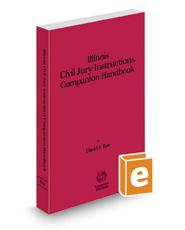 Illinois Civil Jury Instructions Companion Handbook, 2016-2017 ed.