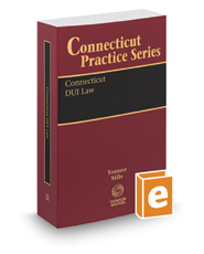 Connecticut DUI Law, 2017-2018 ed. (Vol. 21, Connecticut Practice Series)