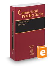Connecticut DUI Law, 2018-2019 ed. (Vol. 21, Connecticut Practice Series)