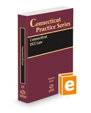 Connecticut DUI Law, 2021-2022 ed. (Vol. 21, Connecticut Practice Series)