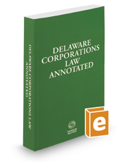 Delaware Corporations Law Annotated, 2017 ed.