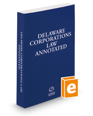 Delaware Corporations Law Annotated, 2018 ed.
