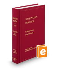 Washington Construction Law Manual, 2d (Vol. 33, Washington Practice Series)