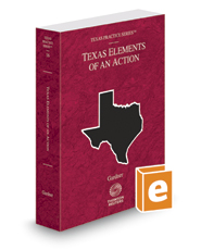 West's Texas Elements of an Action, 2018-2019 ed. (Vol. 16, Texas Practice Series)