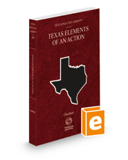 West's Texas Elements of an Action, 2020-2021 ed. (Vol. 16, Texas Practice Series)