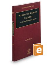 Washington Summary Judgment and Related Termination Motions, 2017-2018 ed. (Vol. 34, Washington Practice Series)