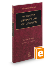 Washington Insurance Law and Litigation, 2017-2018 ed. (Vol. 35, Washington Practice Series)