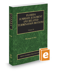 Florida Summary Judgment and Related Termination Motions, 2016-2017 ed. (Vol. 20, Florida Practice Series)