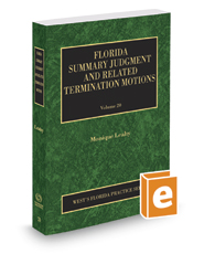 Florida Summary Judgment and Related Termination Motions, 2017-2018 ed. (Vol. 20, Florida Practice Series)