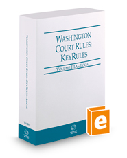 Washington Court Rules - Local KeyRules, 2019 ed. (Vol. IIIA, Washington Court Rules)