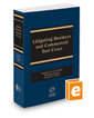 Litigating Business and Commercial Tort Cases, 2016 ed.