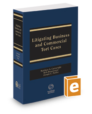Litigating Business and Commercial Tort Cases, 2017-2018 ed.