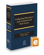 Litigating Business and Commercial Tort Cases, 2019-2020 ed.