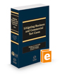 Litigating Business and Commercial Tort Cases, 2021 ed.