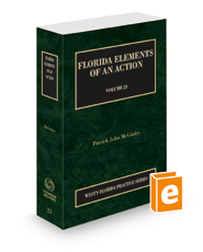 Florida Elements of an Action, 2021-2022 ed. (Vol. 21, Florida Practice Series)