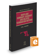 Maryland Summary Judgment and Related Termination Motions, 2016-2017 ed. (Vol. 9, Maryland Practice Series)