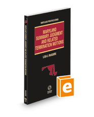 Maryland Summary Judgment and Related Termination Motions, 2020-2021 ed. (Vol. 9, Maryland Practice Series)