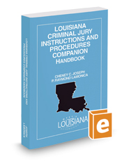 Louisiana Criminal Jury Instructions and Procedures Companion Handbook, 2018 ed.