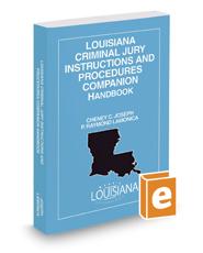 Louisiana Criminal Jury Instructions and Procedures Companion Handbook, 2018 ed.