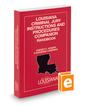 Louisiana Criminal Jury Instructions and Procedures Companion Handbook, 2019 ed.