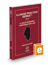 Illinois Workers' Compensation Law, 2019-2020 ed. (Vol. 27, Illinois Practice Series)