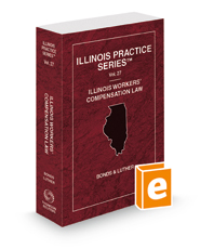 Illinois Workers' Compensation Law, 2021-2022 ed. (Vol. 27, Illinois Practice Series)