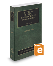 Florida Criminal Practice and Procedure, 2017 ed. (Vol. 22, Florida Practice Series)
