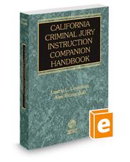 California Criminal Jury Instruction Companion Handbook, 2017-2018 ed.