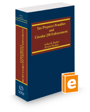Tax Preparer Penalties and Circular 230 Enforcement, 2018 ed.