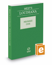 West's® Louisiana Insurance Code, 2017 ed.