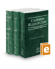 California Rules of Court - State, Federal District Courts and Federal Bankruptcy Courts, 2017 revised ed. (Vols. I-IIA, California Court Rules)