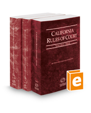 California Rules of Court - State, Federal District Courts and Federal Bankruptcy Courts, 2018 ed. (Vols. I-IIA, California Court Rules)