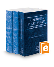 California Rules of Court - State, Federal District Courts and Federal Bankruptcy Courts, 2018 revised ed. (Vols. I-IIA, California Court Rules)