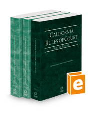 California Rules of Court - State, Federal District Courts and Federal Bankruptcy Courts, 2021 revised ed. (Vols. I-IIA, California Court Rules)