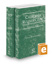 California Rules of Court - Federal District Courts and Federal Bankruptcy Courts, 2017 revised ed. (Vols. II & IIA, California Court Rules)
