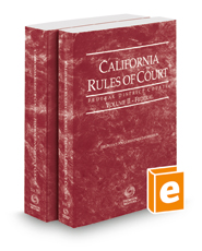 California Rules of Court - Federal District Courts and Federal Bankruptcy Courts, 2018 ed. (Vols. II & IIA, California Court Rules)