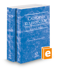California Rules of Court - Federal District Courts and Federal Bankruptcy Courts, 2018 revised ed. (Vols. II & IIA, California Court Rules)