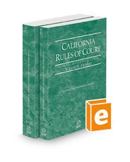 California Rules of Court - Federal District Courts and Federal Bankruptcy Courts, 2021 revised ed. (Vols. II & IIA, California Court Rules)