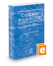 California Rules of Court - Federal Bankruptcy Courts, 2018 revised ed. (Vol. IIA, California Court Rules)