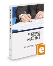 Federal Grant Practice, 2017 ed.