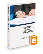 Federal Grant Practice, 2018 ed.