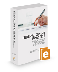 Federal Grant Practice, 2019 ed  | Legal Solutions