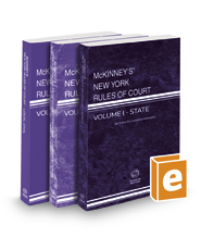 McKinney's New York Rules of Court - State, Federal District, and Local, 2019 ed. (Vols. I-III, New York Court Rules)